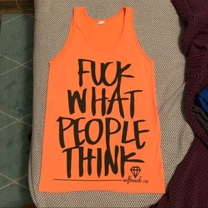 F*** What People Think tank top